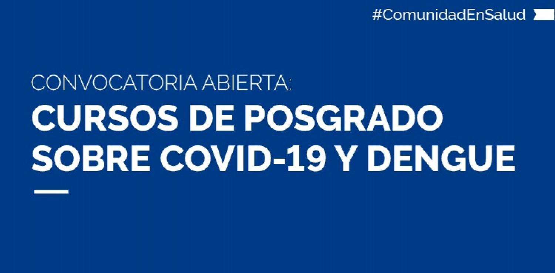 Convocatoria abierta: Cursos de Posgrado sobre Covid-19 y Dengue
