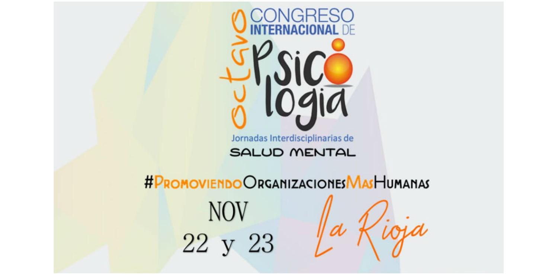 La Rioja: Octavo Congreso Internacional de Psicología y Jornadas Interdisciplinarias de Salud Mental