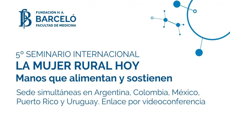 """V Seminario internacional """"La Mujer Rural Hoy"""" Manos que Alimentan y Sostienen"""
